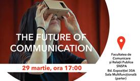 Eveniment - The Future of Communication - 29 martie