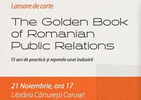 Lansare de carte | The Golden Book of Romanian Public Relations, 21 noiembrie a.c.