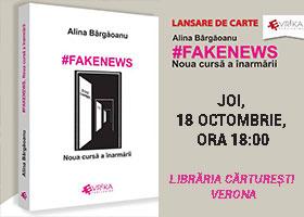 """Lansare de carte: """"#FAKENEWS. Noua cursă a înarmării"""", de Alina Bârgăoanu"""