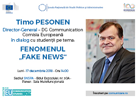 "Timo Pesonen, DG Communication, Comisia Europeană – dialog pe tema fenomenului ""fake news"""