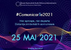 ComunicarTe 2021 - ediția XIX   25 mai 2021